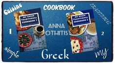 $0.99 each or Free with Kindle Unlimited  My Greek Traditional Cook Books 1 and 2 by Anna Othitis