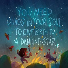 """You need chaos in your soul to give birth to a dancing star."" - Nietzsche one of my favorite quotes - said by Joey Chou. just love this guys art - said by me ; Reading Quotes, Book Quotes, Words Quotes, Me Quotes, Motivational Quotes, Inspirational Quotes, Sayings, Chaos Quotes, Star Quotes"