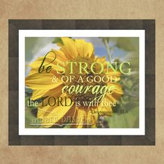 Be Strong and of a Good Courage the Lord is With Thee  Deuteronomy 8x10 Photograph Quote Printable Typography