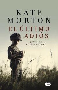 El último adiós, de Kate Morton - Enlace al catálogo: http://benasque.aragob.es/cgi-bin/abnetop?ACC=DOSEARCH&xsqf99=768699