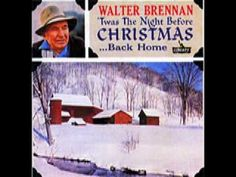 I have not seen this Walter Brennan classic Christmas song posted on YouTube so I thought I'd be the first. This was my Dad's all-time favorite Christmas alb...