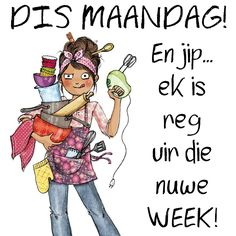 DIS MAANDAG! En jip... ek is reg vir die nuwe WEEK! Afrikaanse Quotes, Goeie More, Good Morning Good Night, Special Quotes, Interesting Reads, New Week, Happy Monday, Bible Quotes, Sayings
