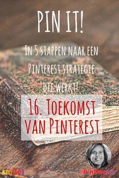 'PIN IT! In 5 stappen naar een Pinterest strategie die werkt!' Hoofdstuk 16: Toekomst van Pinterest. Pinterest marketing boek door @suuswartenbergh