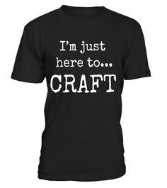 """# Cool Crafting T Shirts. Gifts for Crafters. Here to Craft. .  Special Offer, not available in shops      Comes in a variety of styles and colours      Buy yours now before it is too late!      Secured payment via Visa / Mastercard / Amex / PayPal      How to place an order            Choose the model from the drop-down menu      Click on """"Buy it now""""      Choose the size and the quantity      Add your delivery address and bank details      And that's it!      Tags: Gifts shirts for…"""