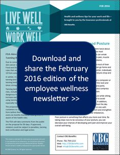 Live Well, Work Well: Employee Wellness Newsletter for February Posture, Foodborne Illnesses, and Employee Wellness, Workplace Wellness, February 2016, Effort, Live, News