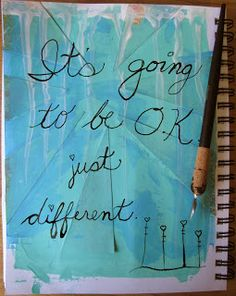 W. R. A. P.                                          (Wellness Recovery Action Plan) Wellness Tools: Its Going To Be OK, just different