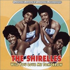 love the shirelles!