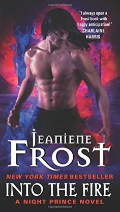 Into the Fire: A Night Prince Novel by Jeaniene Frost https://www.amazon.com/dp/006207640X/ref=cm_sw_r_pi_dp_x_nNhSybK4V5DF2