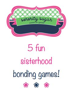 ! BLOG LINK: http://sororitysugar.tumblr.com/post/31407207659/sisterhood-bonding-games