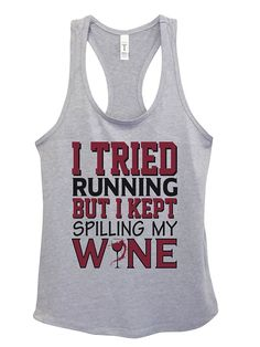 "Amazon.com: Funny Wine Tank Tops ""I Tried Running But I Kept Spilling My Wine"": Clothing"