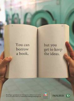 """You can borrow a book, but you get to keep the ideas."" - Unknown #quotes #writing *"