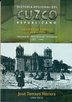 Código: 985.6105 / T18. Título: Historia regional del Cuzco republicano : un libro de síntesis 1808-1980. Autor: Tamayo Herrera, José, 1936-. Catálogo: http://biblioteca.ccincagarcilaso.gob.pe/biblioteca/catalogo/ver.php?id=7910&idx=2-0000013728