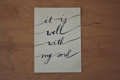 """""""It Is Well,"""" a 5x7 print of my original hand-lettered design. One of my favorite hymns :)    It Is Well Typography Quote Print  Size: 5x7  Will"""