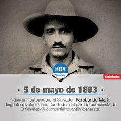 #UnDíaComoHoy nace Farabundo Martí, dirigente revolucionario y fundador del partido comunista de El Salvador.