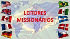 LEITORES MISSIONÁRIOS  - Mundo Missionário