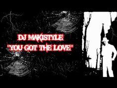 DJ MAKISTYLE - You Got the Love