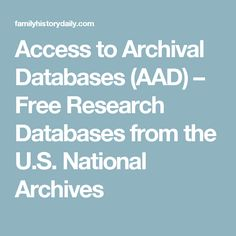 Access to Archival Databases (AAD) – Free Research Databases from the U.S. National Archives