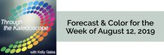 Your Color of the Week and forecast for the week of August 12, 2019. Practicing & allowing possibilities last week has amped up your powers of discernment ..