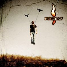 Flyleaf, this is my favorite album.