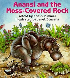 Anansi and the Moss-Covered Rock by Eric A. Kimmel. A fabulous folktale about what happens when Anansi the spider finds a magic rock and uses it to his advantage.