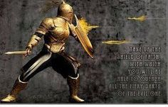 Ephesians 6:10-18    New International Version (NIV)  The Armor of God  10 Finally, be strong in the Lord and in his mighty power. 11 Put on the full armor of God, so that you can take your stand against the devil's schemes. 12 For our struggle is not against flesh and blood, but against the rulers, against the authorities, against the powers of this dark world and against the spiritual forces of evil in the heavenly realms