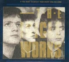 Icicle Works - If You Want To Defeat Your Enemy Sing His Song