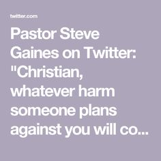 "Pastor Steve Gaines on Twitter: ""Christian, whatever harm someone plans against you will come back on them - ""Whoever digs a pit will fall into it."" (Proverbs 26:27)"""