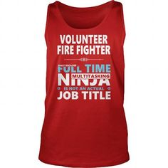 VOLUNTEER FIRE FIGHTER JOBS TSHIRT GUYS LADIES YOUTH TEE HOODIE SWEAT SHIRT VNECK UNISEX