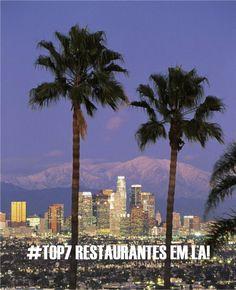 Os restaurantes hotspots em LA! - Fashionismo