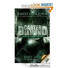 Carter Diamond (eBook Short) (Carter Diamond Part 1) by Ashley and JaQuavis.  Cover image from amazon.com.  Click the cover image to check out or request the Douglass Branch Urban Fiction kindle.