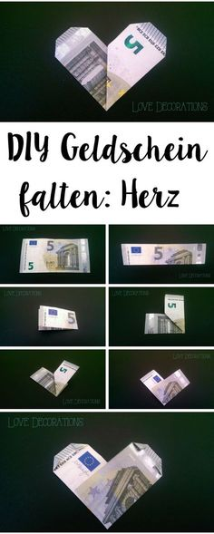 Geldschein falten: Herz // Folding Money: Heart Related posts:Gift wrapping with fresh flowers for the birthday # birth . Origami Diy, Money Origami, Origami Heart, Origami Tutorial, Love Decorations, Diy Birthday Decorations, Don D'argent, Folding Money, How To Fold Notes