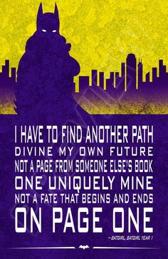 Batgirl quote. Barbara Gordon. Justice League, Birds of Prey, Young Justice, DC Comics