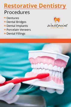 Restorative Dentistry Procedures -  •Dentures •Dental Bridges •Dental Implants •Porcelain Veneers •Dental Fillings