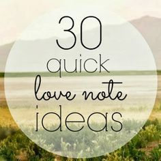 30 quick love note ideas for your husband #love #husband #marriage