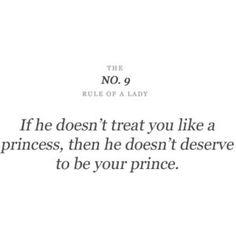 every girl deserves to be treated like a princess