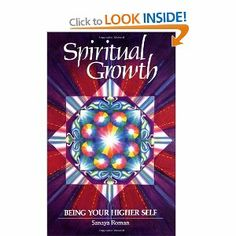 Spiritual Growth: Being Your Higher Self.   Sanaya Roman