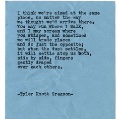 "Tyler Knott Gregson on Instagram: ""Typewriter Series #1443 by Tyler Knott Gregson Chasers of the Light & All The Words Are Yours are Out Now! #tylerknott"""