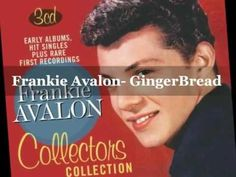 """""""Gingerbread,"""" Frankie Avalon, 1958.  ((i have a weakness for oldies)) :0)"""