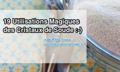 19 utilisations des cristaux de soude à la maison Natural Cleaning Recipes, Natural Cleaning Products, Money Saving Tips, Soap Making, Clean House, Cleaning Hacks, Life Hacks, Household, Personal Care