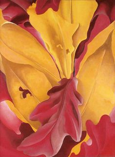 """Red and oramge- i was three days painting it and ill for three days afterward from my excitement."" ""Georgia O'Keeffe """