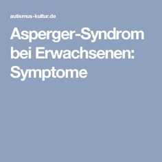 Asperger-Syndrom bei Erwachsenen: Symptome Autism Education, Aspergers, Asd, Teaching, Asperger Syndrome, Fun Stuff, Corona, Fibromyalgia, Autism Quotes