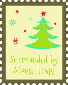 Traps of Christmas Past: Surrounded by Mouse TrapsThe Christmas Trap! what a fun family tradition! I cant wait to try this!