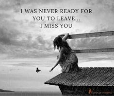 I was never ready for you to leave. I miss you. Miss My Daddy, Miss You Dad, Gone Too Soon Quotes, Missing My Husband, Surrealism Photography, Artistic Photography, Love Never Dies, Anais Nin, In Loving Memory
