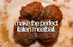 Make the perfect Italian meatball