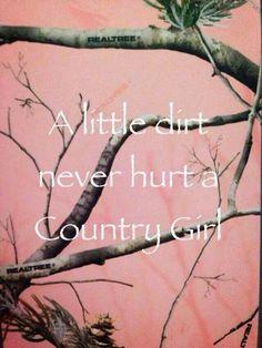 A little dirt never hurt a country girl