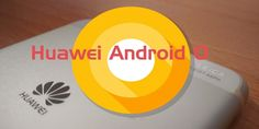 Android O auf dem Huawei Mate 9 gesichtet #Android #Firmware #News