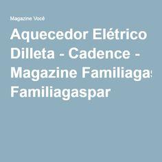Aquecedor Elétrico Dilleta - Cadence - Magazine Familiagaspar