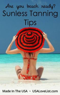 Sunless Tanning Tips: Choose American Made Self Tanners You Can Trust Safe Tanning, Self Tanning Lotions, Best Tanning Lotion, Tanning Tips, Suntan Lotion, Tanning Cream, Summer Beauty Tips, Tanning Solution, Mascara Tips