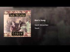 """""""Ben's Song"""" - Sarah McLachlan"""