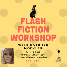 Open to writers of all experience levels. DAY: Saturday September 23, 2017 TIME: 10:00am-1:30pm PRICE: $80 (CAD) Enrollment is limited! Email admin@kathrynmockler.com to sign up!